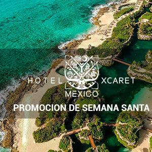 Hotel Xcaret Mexico Promocion Semana Santa